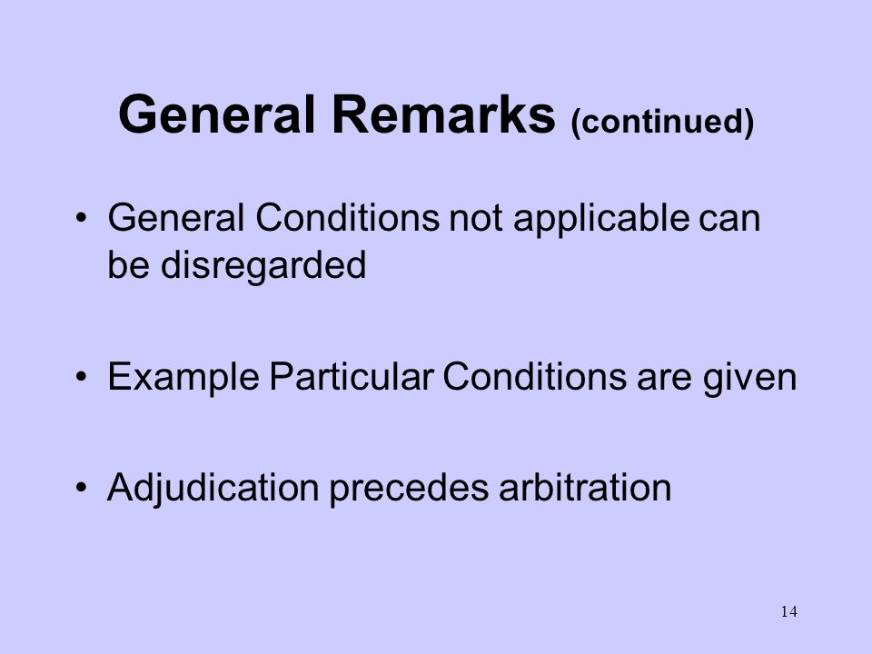 13 General Remarks on the 1999 Books Suitable for both international and domestic use A framework adaptable to suit local law More definitions: harmon