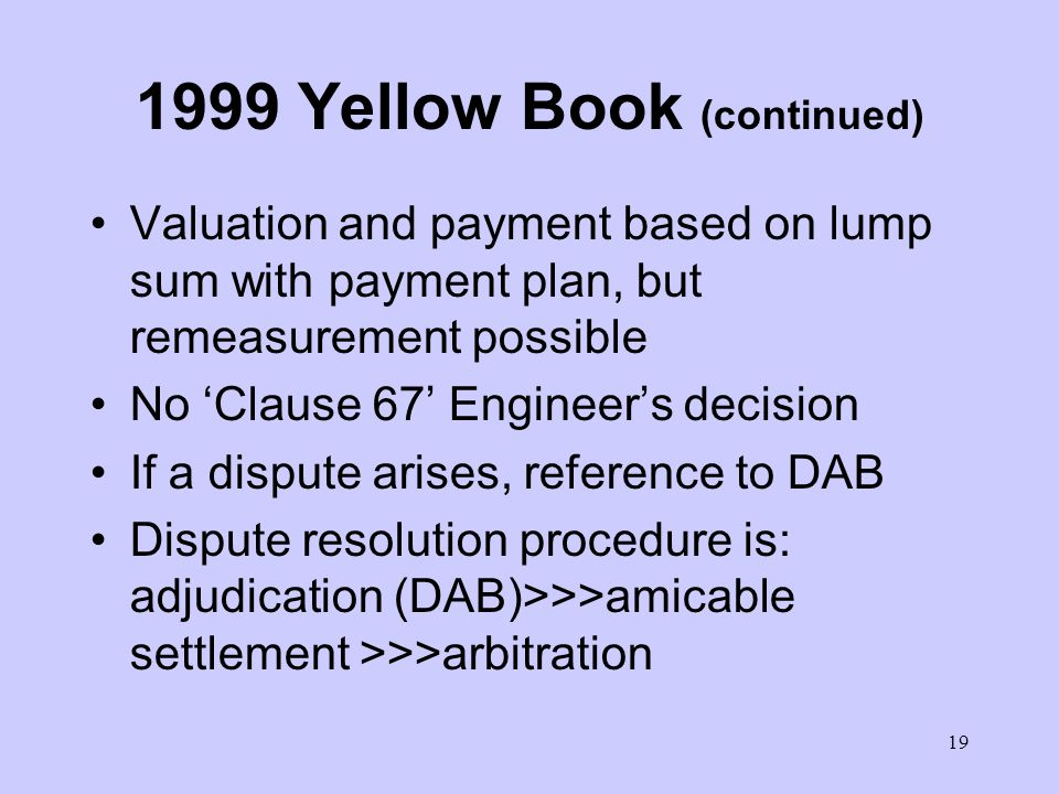 18 The 1999 Yellow Book For E&M plant, and for building and engineering works, designed by the Contractor Needs of modern multi-discipline contracts recognised Partial Employer design: include in Employers Requirements