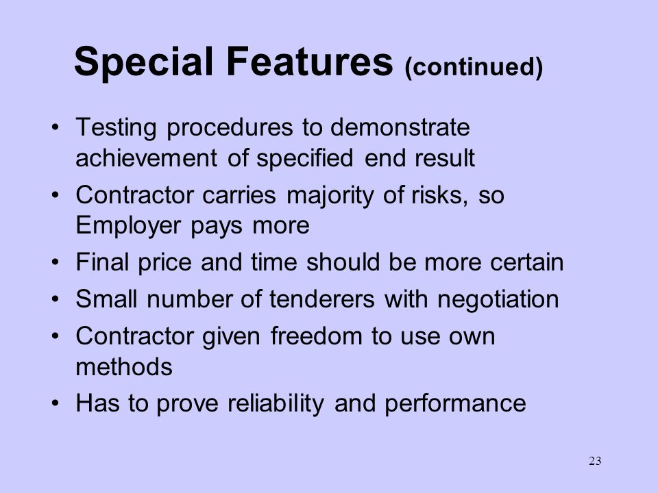 22 Special Features of the Silver Book Responsibility for design lies with Contractor Employers Requirements usually a performance specification (func