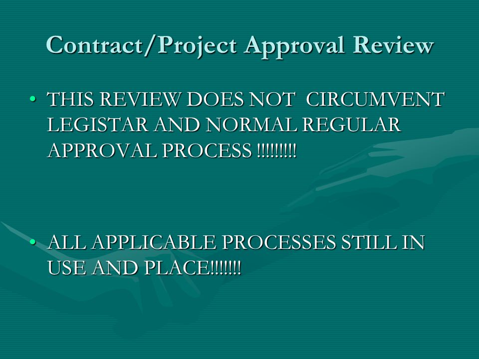 Contract/Project Approval Review THIS REVIEW DOES NOT CIRCUMVENT LEGISTAR AND NORMAL REGULAR APPROVAL PROCESS !!!!!!!!!THIS REVIEW DOES NOT CIRCUMVENT LEGISTAR AND NORMAL REGULAR APPROVAL PROCESS !!!!!!!!.