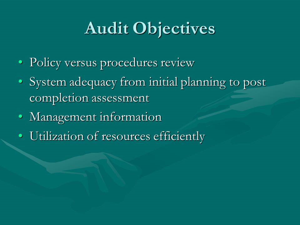 Audit Reasons Four areas to ask about the CONTRACT Four areas to ask about the CONTRACT Effectiveness – best meeting of objectives Effectiveness – best meeting of objectives Economy – best goods and services Economy – best goods and services Efficiency – best managing of contract process Efficiency – best managing of contract process Compliance – policies and directives being followed Compliance – policies and directives being followed