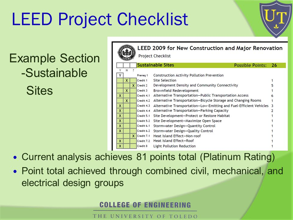 LEED Project Checklist Example Section -Sustainable Sites Current analysis achieves 81 points total (Platinum Rating) Point total achieved through combined civil, mechanical, and electrical design groups