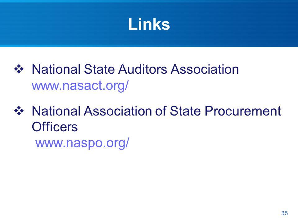 Links National State Auditors Association www.nasact.org/ National Association of State Procurement Officers www.naspo.org/ 35