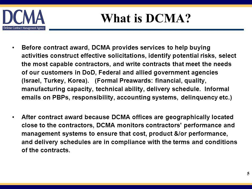 6 DCMA Contract Management DCMA Administrators: Work on contractor payment problems with DFAS.