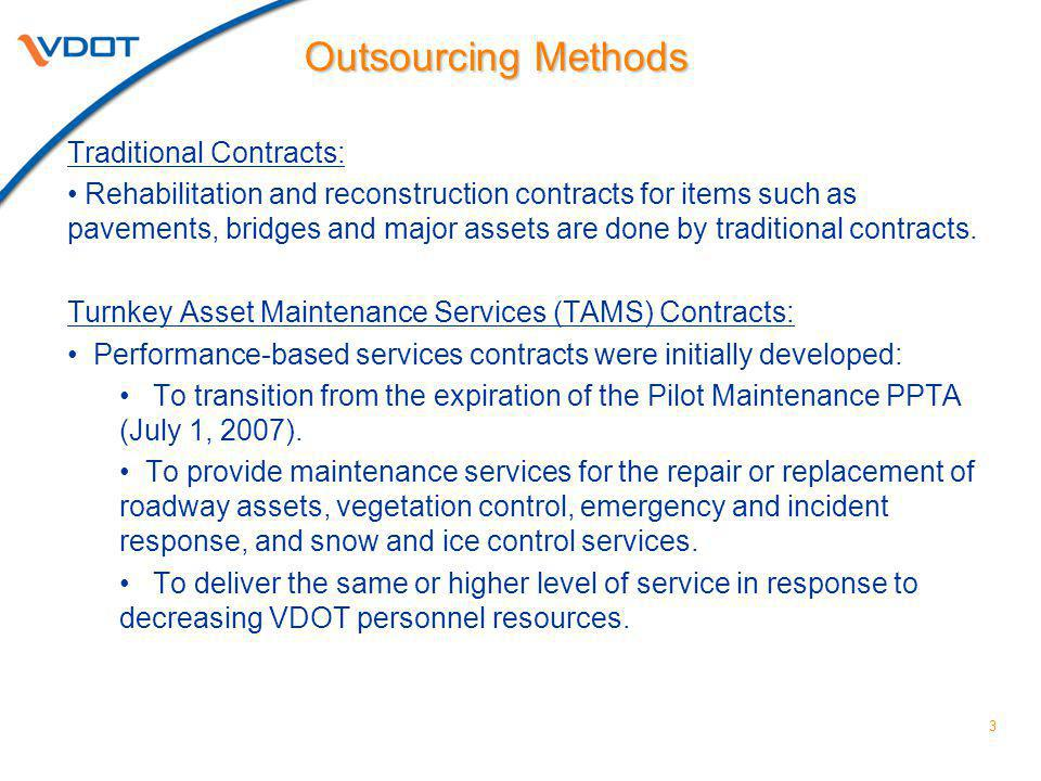 3 Traditional Contracts: Rehabilitation and reconstruction contracts for items such as pavements, bridges and major assets are done by traditional contracts.