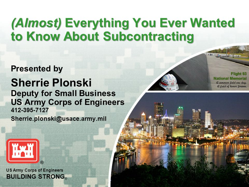 BUILDING STRONG ® OBJECTIVES - After completion of this training class, you will be able to: Have basic understanding of Subcontracting Have a basic understanding of the Limitations on Subcontracting requirements found in federal contracts Be aware of other socio-economic programs conflicts with the basic clause Know how to apply that knowledge to bid/proposal preparation Keep yourself out of trouble.