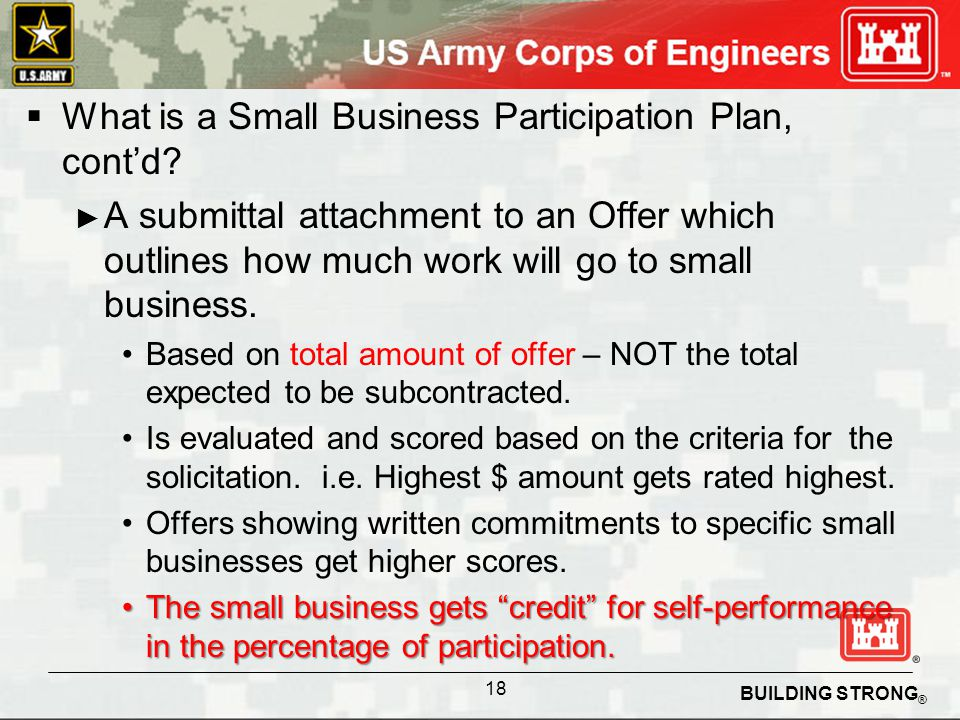 BUILDING STRONG ® What is a Small Business Participation Plan, contd.
