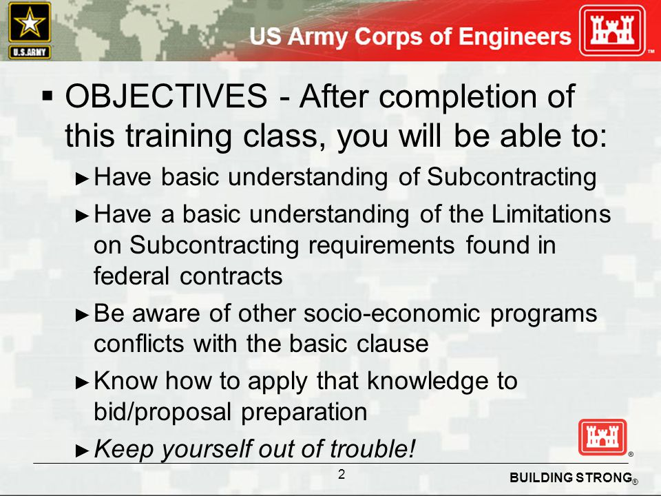 BUILDING STRONG ® WHAT IS Limitations on Subcontracting.