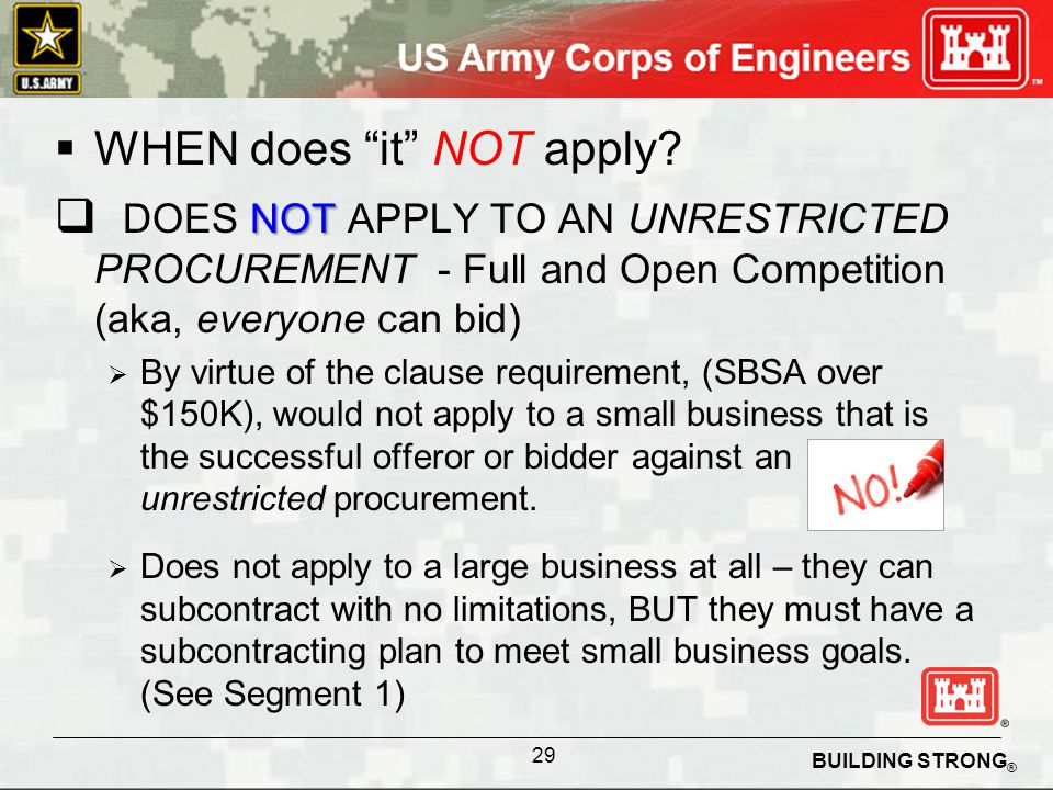 BUILDING STRONG ® WHEN does it NOT apply? NOT DOES NOT APPLY TO AN UNRESTRICTED PROCUREMENT - Full and Open Competition (aka, everyone can bid) By vir