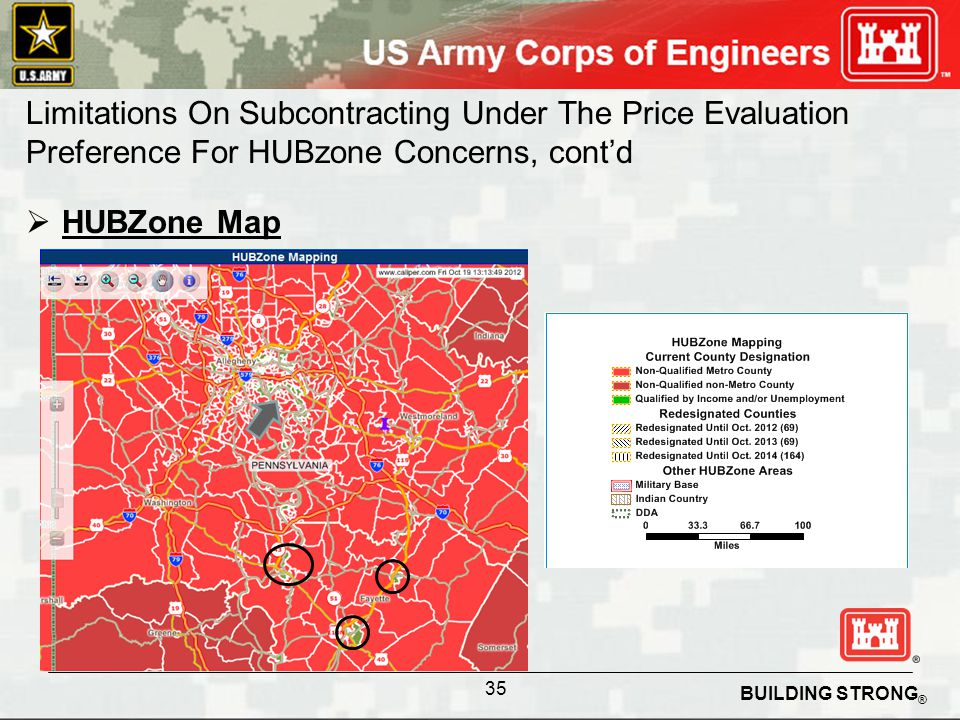 BUILDING STRONG ® Limitations On Subcontracting Under The Price Evaluation Preference For HUBzone Concerns, contd HUBZone Map 35