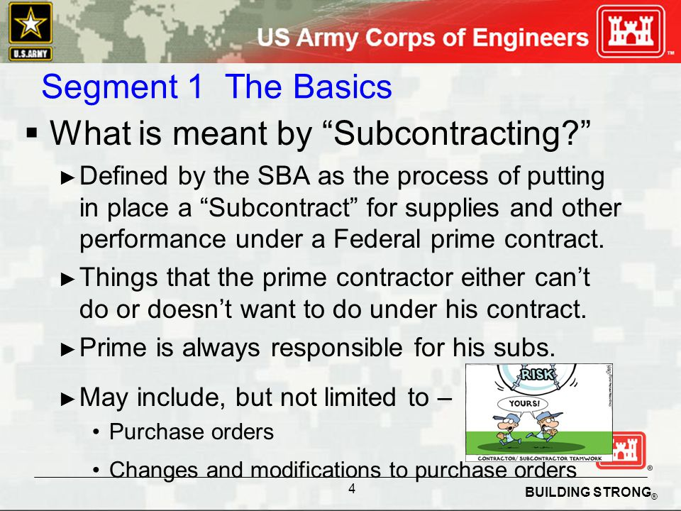 BUILDING STRONG ® In this segment we talked about: What is Subcontracting and the laws that have evolved.