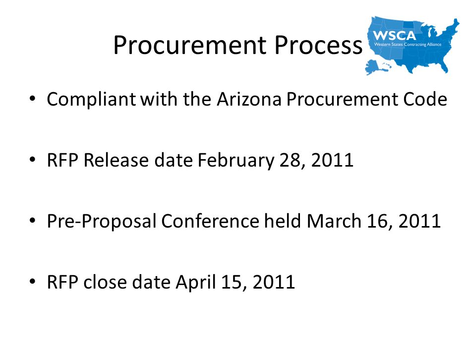 Where to Find Information Arizona State Procurement Website http://spo.az.gov/Direct_Services/Statewide/default.asp WSCA Website www.aboutwsca.orgwww.aboutwsca.org or www.wsca.infowww.wsca.info