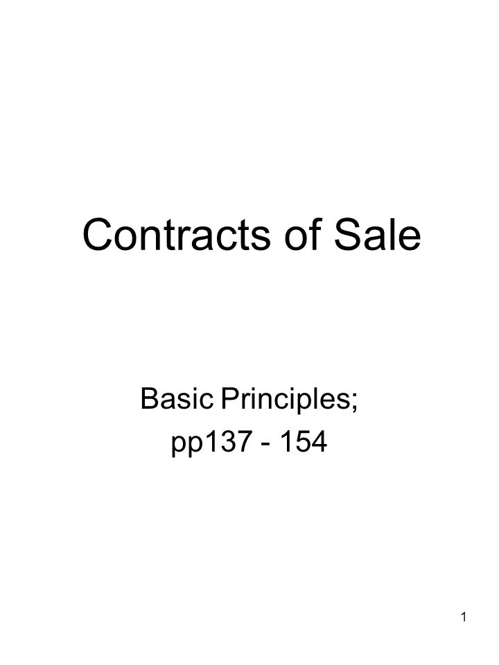 1 Contracts of Sale Basic Principles; pp137 - 154