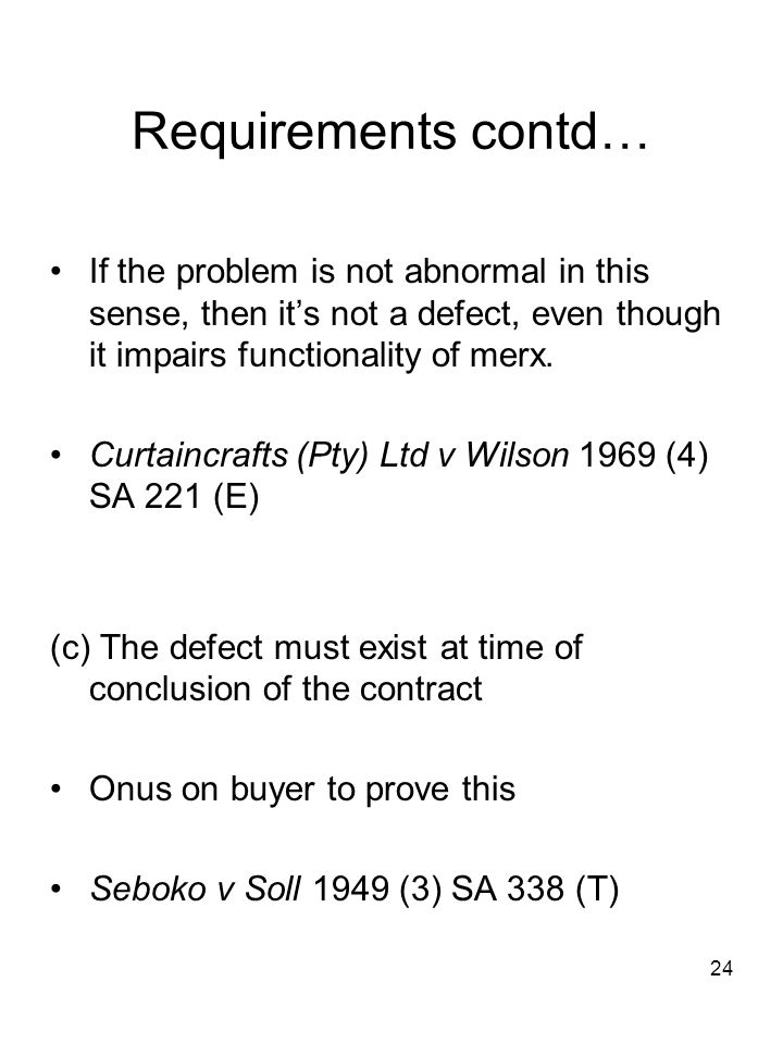 24 Requirements contd… If the problem is not abnormal in this sense, then its not a defect, even though it impairs functionality of merx. Curtaincraft