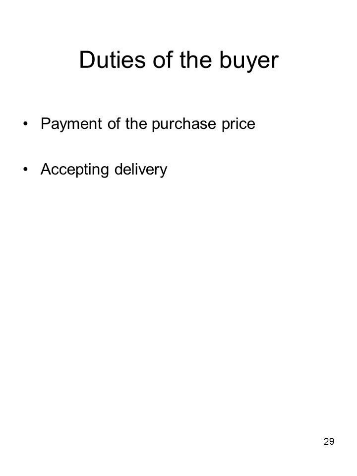 29 Duties of the buyer Payment of the purchase price Accepting delivery