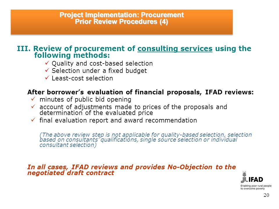 20 III. Review of procurement of consulting services using the following methods: Quality and cost-based selection Selection under a fixed budget Leas