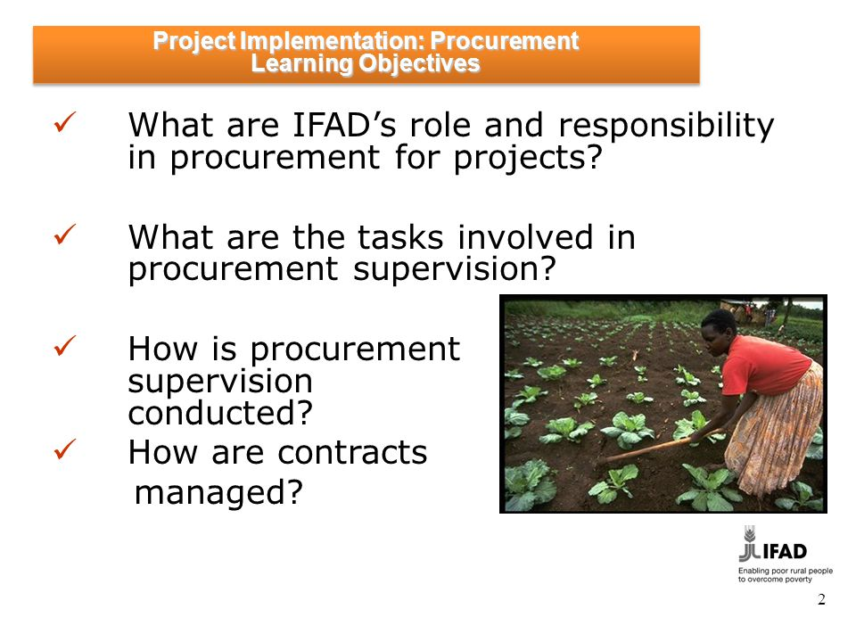 2 What are IFADs role and responsibility in procurement for projects? What are the tasks involved in procurement supervision? How is procurement super
