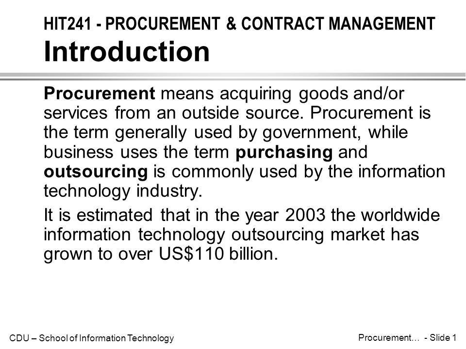 CDU – School of Information Technology Procurement… - Slide 2 HIT241 - PROCUREMENT & CONTRACT MANAGEMENT Why Outsource.