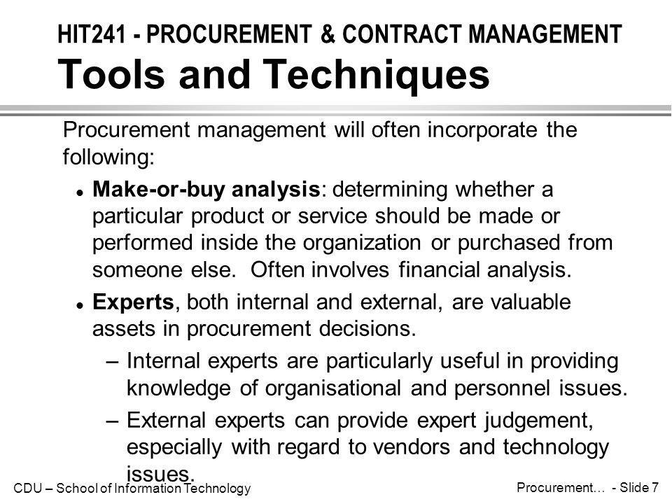 CDU – School of Information Technology Procurement… - Slide 18 HIT241 - PROCUREMENT & CONTRACT MANAGEMENT Source Selection Once buyers receive proposals, they must select a vendor or decide to cancel the procurement.