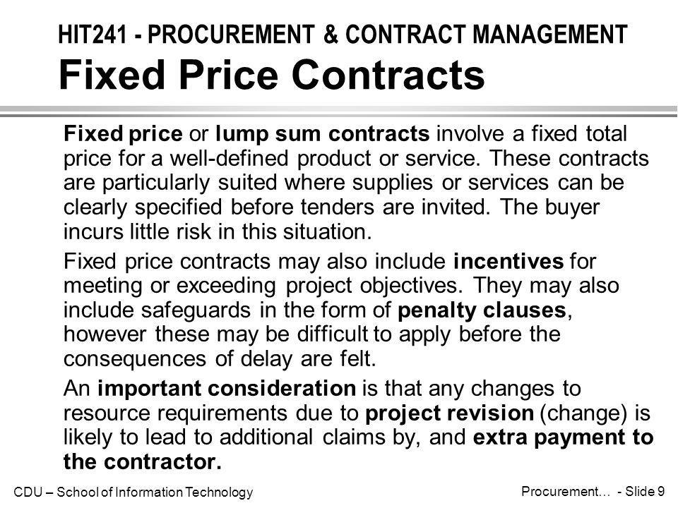 CDU – School of Information Technology Procurement… - Slide 20 HIT241 - PROCUREMENT & CONTRACT MANAGEMENT Source Selection After developing a short list of possible sellers, organisations will often undertake more detailed evaluation.
