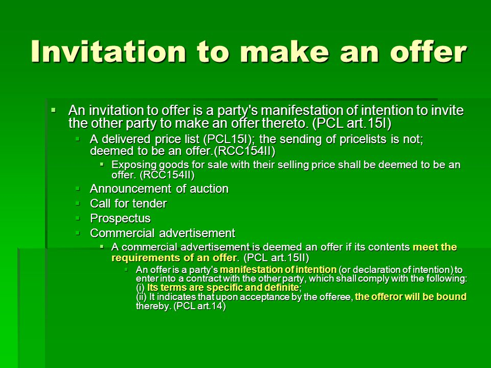 Invitation to make an offer An invitation to offer is a party s manifestation of intention to invite the other party to make an offer thereto.