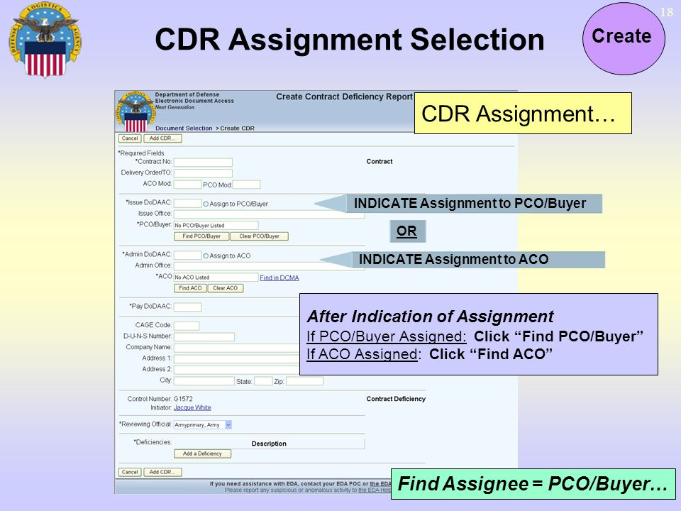 18 CDR Assignment Selection Create CDR Assignment… Find Assignee = PCO/Buyer… After Indication of Assignment If PCO/Buyer Assigned: Click Find PCO/Buy