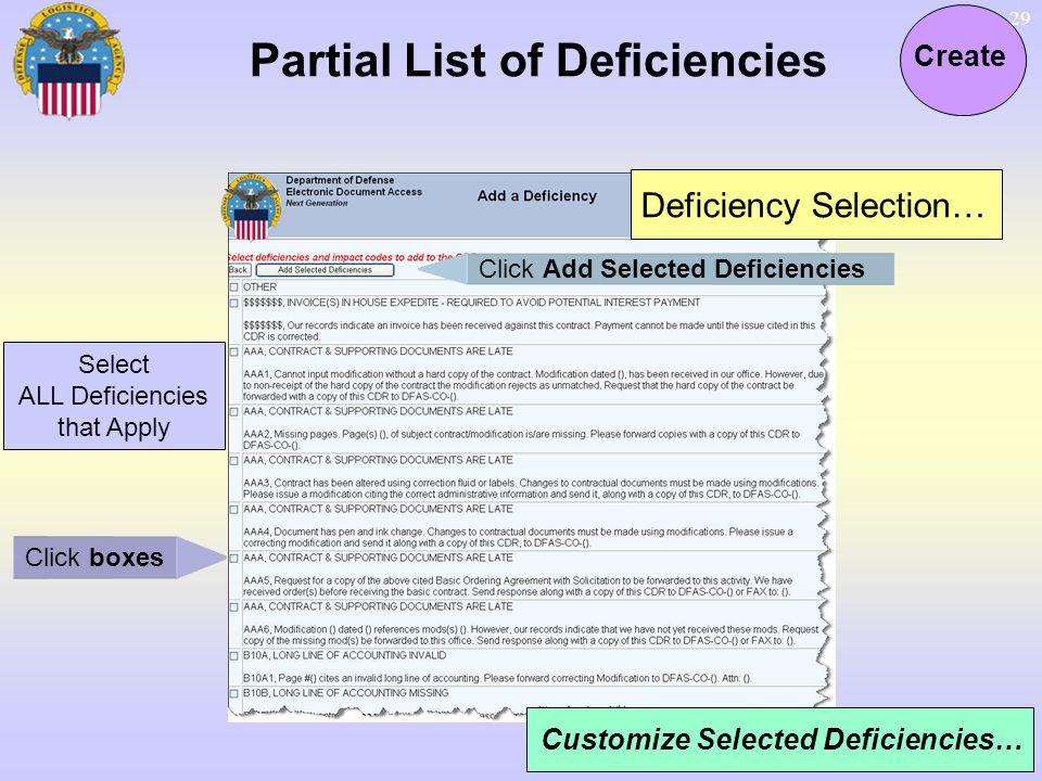 29 Partial List of Deficiencies Create Deficiency Selection… Select ALL Deficiencies that Apply Click boxes Click Add Selected Deficiencies Customize