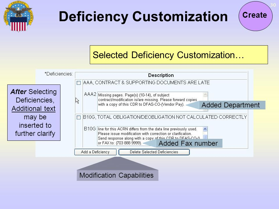 30 Deficiency Customization Create Selected Deficiency Customization… After Selecting Deficiencies, Additional text may be inserted to further clarify