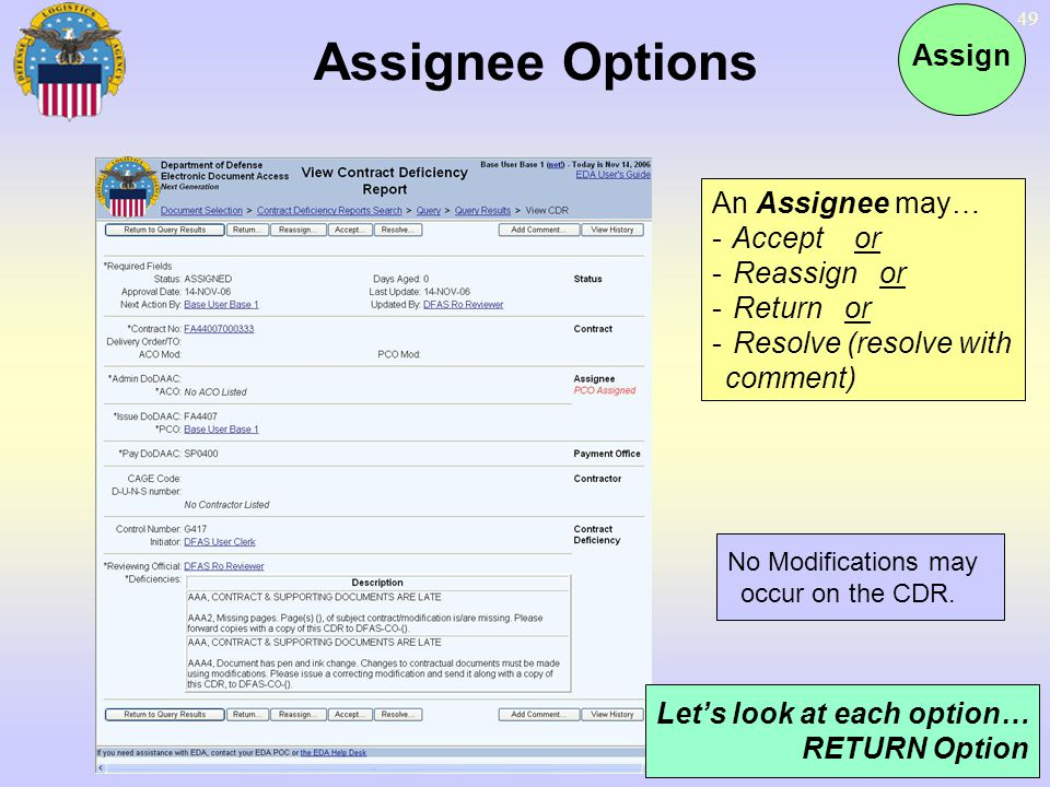 49 Assignee Options An Assignee may… - Accept or - Reassign or - Return or - Resolve (resolve with comment) No Modifications may occur on the CDR. Let