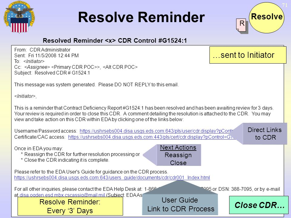 71 From: CDR Administrator Sent: Fri 11/5/2008 12:44 PM To: Cc: >, Subject: Resolved CDR # G1524:1 This message was system generated. Please DO NOT RE