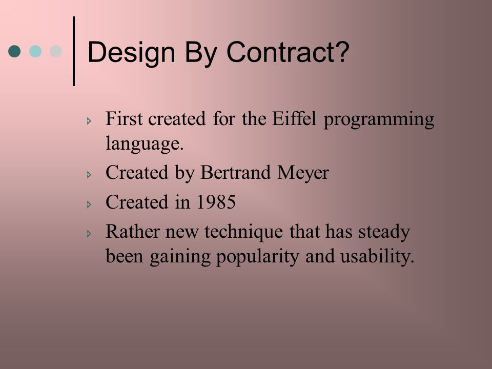 Design By Contract.First created for the Eiffel programming language.