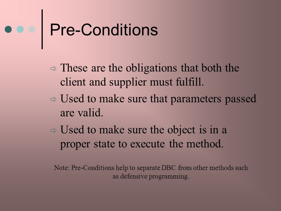 Pre-Conditions These are the obligations that both the client and supplier must fulfill.