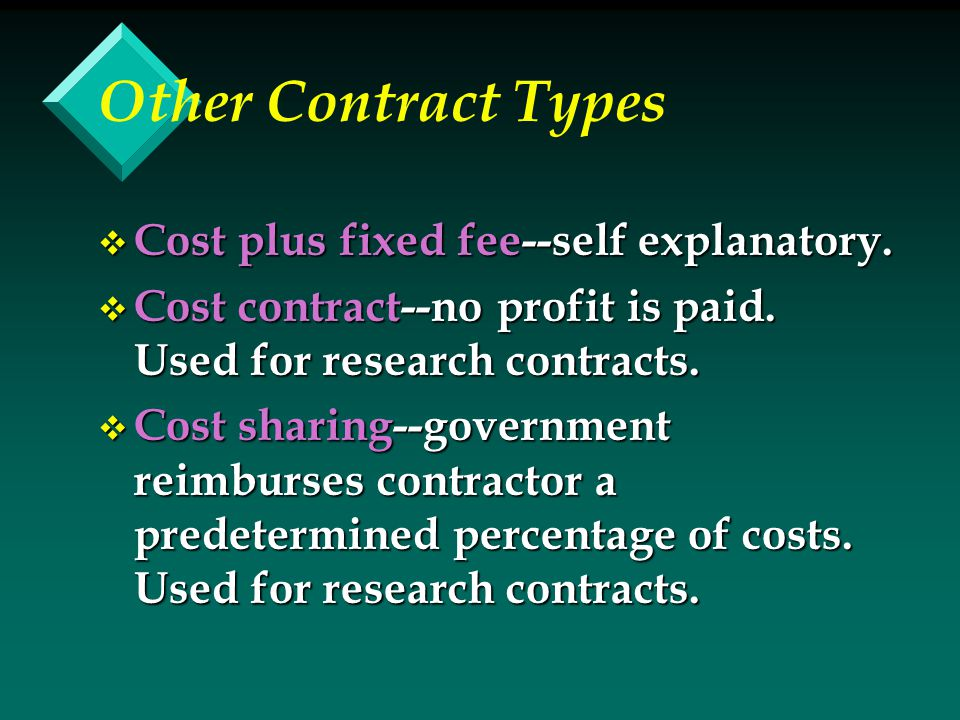 Other Contract Types v Cost plus fixed fee--self explanatory.