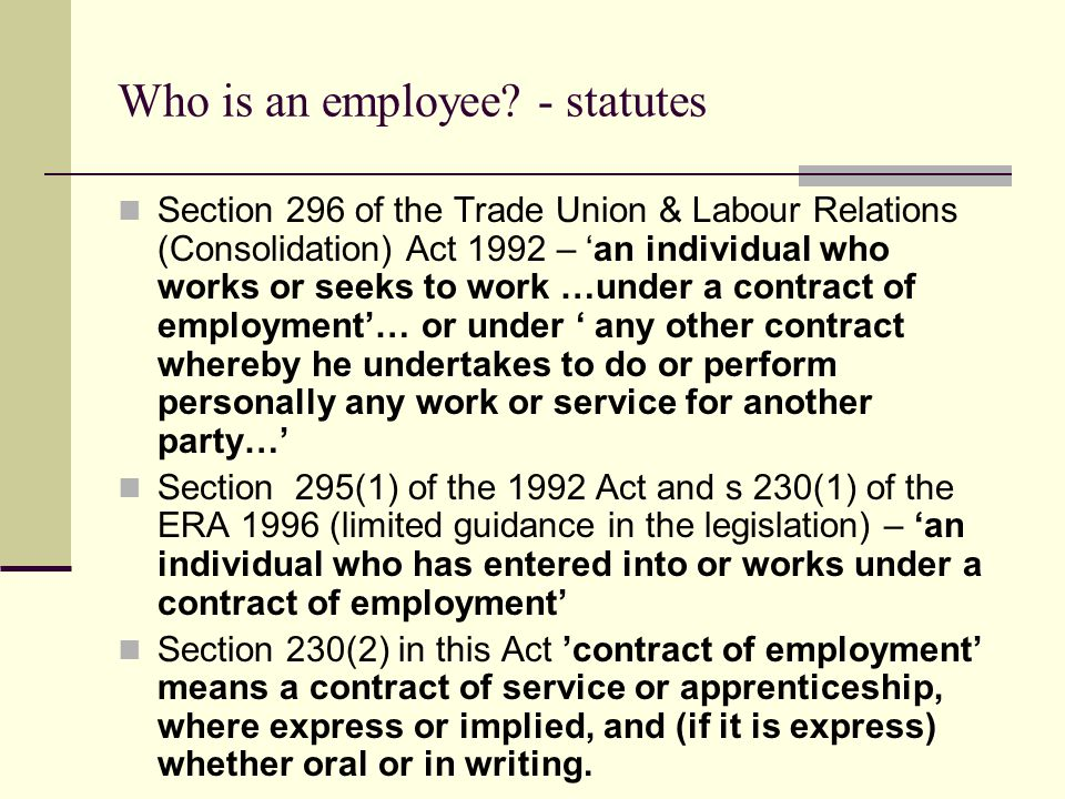 Tests developed through case law for determining the employees status Control test – does the person who is to be regarded as the employer control the employee or servant.