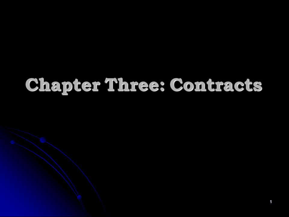 Chapter Three: Contracts 1