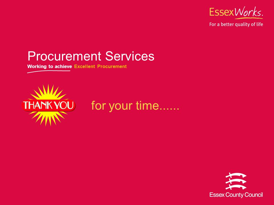 October 2007 for your time...... Procurement Services Working to achieve Excellent Procurement