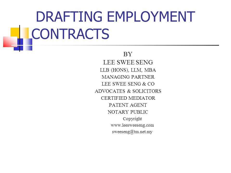 DRAFTING EMPLOYMENT CONTRACTS BY LEE SWEE SENG LLB (HONS), LLM, MBA MANAGING PARTNER LEE SWEE SENG & CO ADVOCATES & SOLICITORS CERTIFIED MEDIATOR PATE