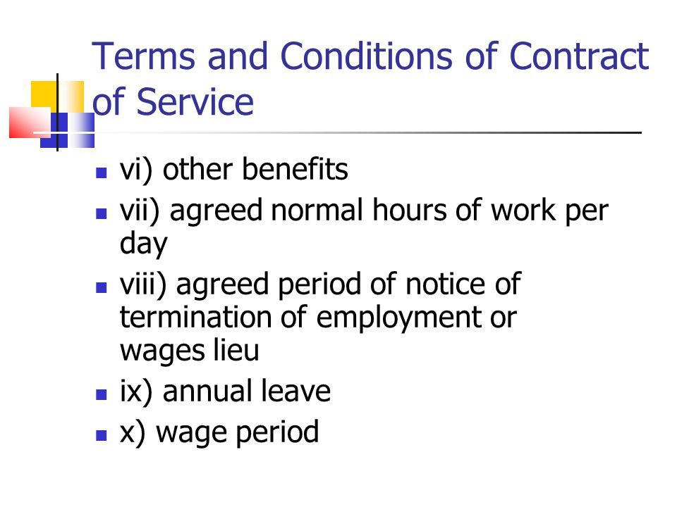 Terms and Conditions of Contract of Service vi) other benefits vii) agreed normal hours of work per day viii) agreed period of notice of termination o