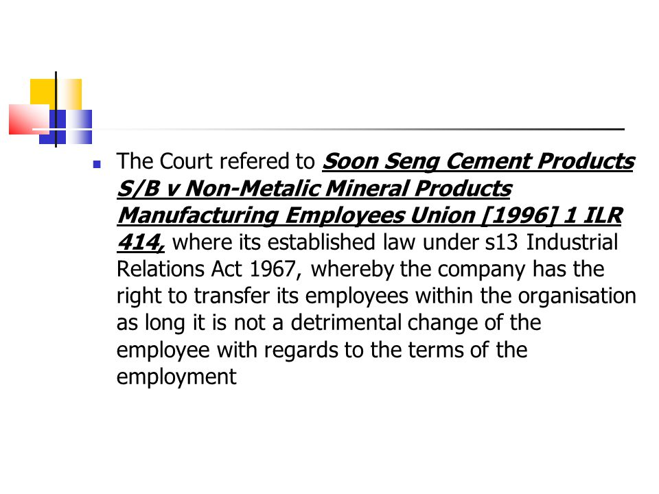 The Court refered to Soon Seng Cement Products S/B v Non-Metalic Mineral Products Manufacturing Employees Union [1996] 1 ILR 414, where its establishe