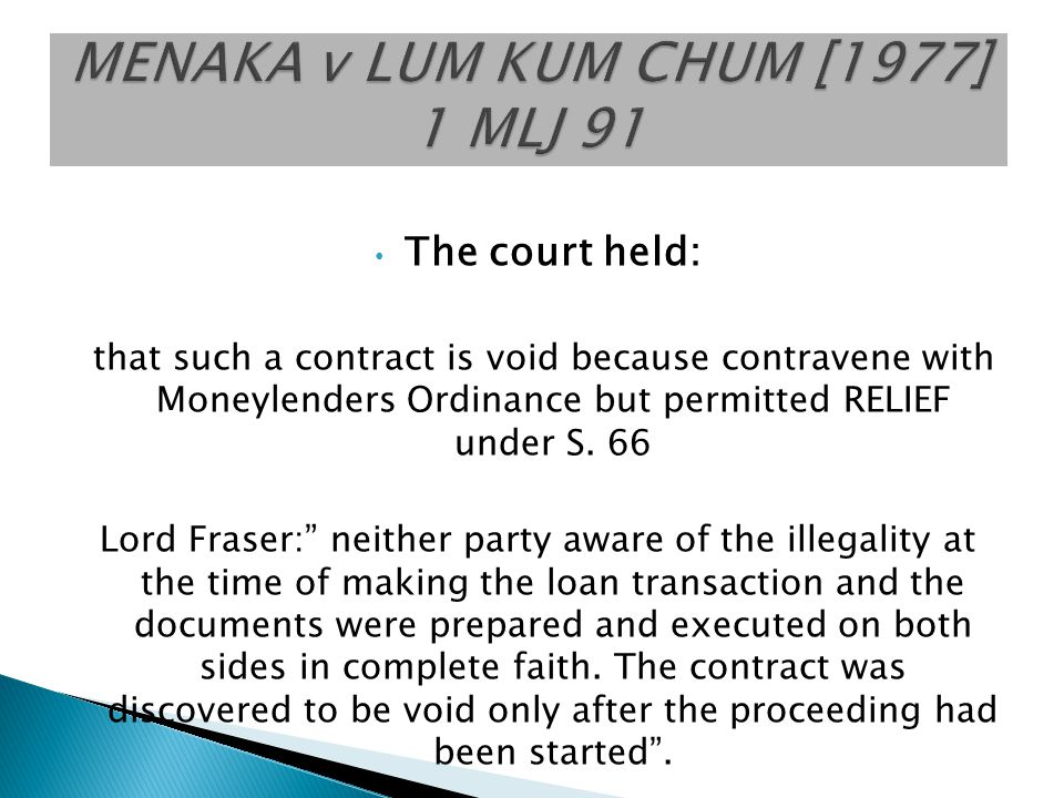 The court held: that such a contract is void because contravene with Moneylenders Ordinance but permitted RELIEF under S. 66 Lord Fraser: neither part