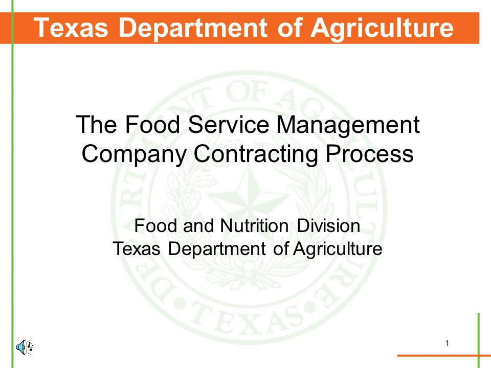1 Texas Department of Agriculture The Food Service Management Company Contracting Process Food and Nutrition Division Texas Department of Agriculture