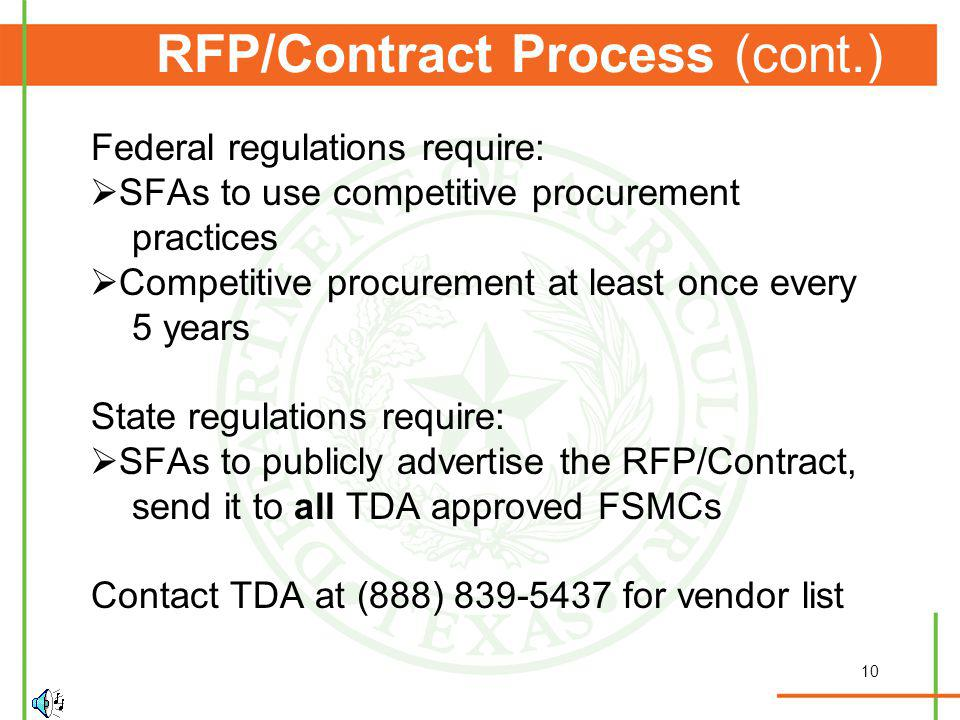 10 RFP/Contract Process (cont.) Federal regulations require: SFAs to use competitive procurement practices Competitive procurement at least once every
