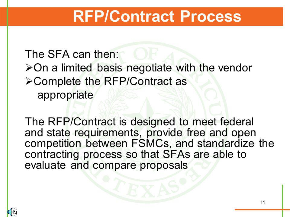 11 RFP/Contract Process The SFA can then: On a limited basis negotiate with the vendor Complete the RFP/Contract as appropriate The RFP/Contract is de