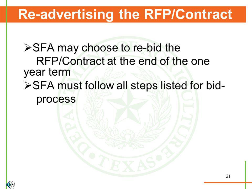 21 Re-advertising the RFP/Contract SFA may choose to re-bid the RFP/Contract at the end of the one year term SFA must follow all steps listed for bid-