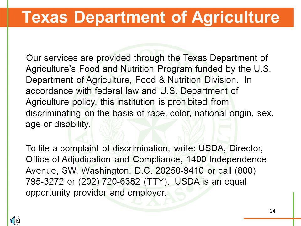 24 Texas Department of Agriculture Our services are provided through the Texas Department of Agriculture s Food and Nutrition Program funded by the U.S.