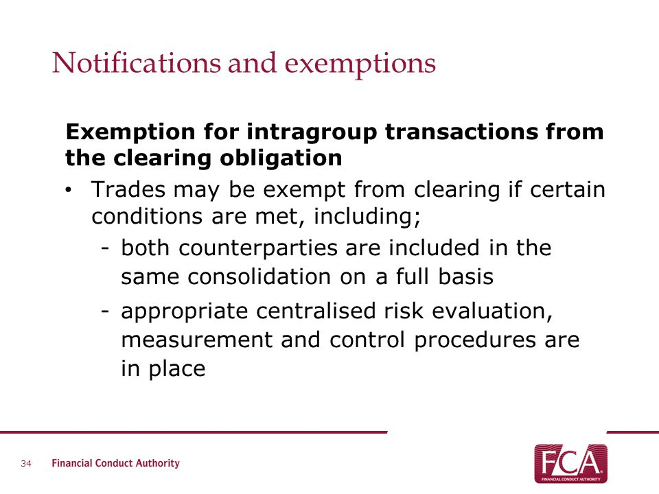 Notifications and exemptions Exemption for intragroup transactions from the clearing obligation Trades may be exempt from clearing if certain conditio