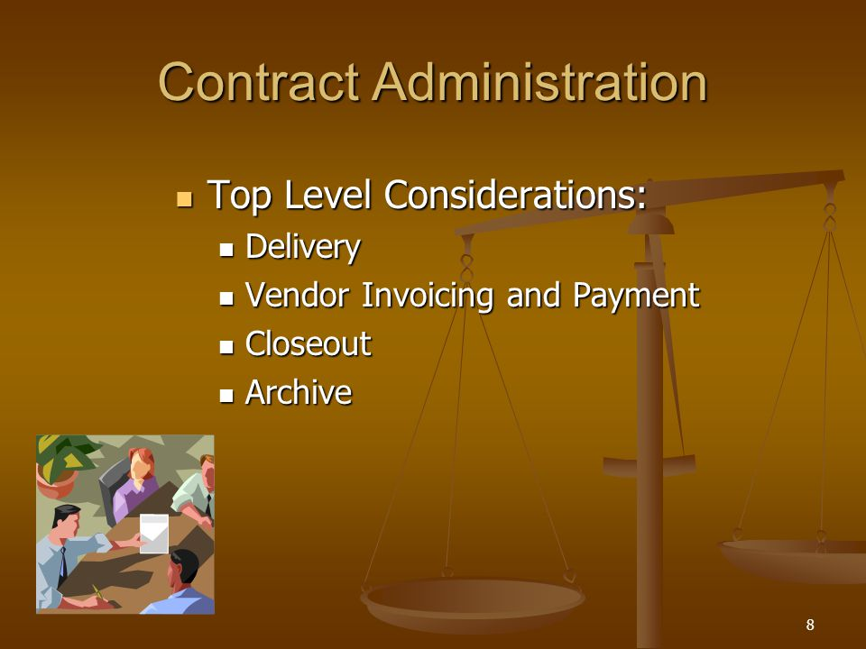 8 Contract Administration Top Level Considerations: Top Level Considerations: Delivery Delivery Vendor Invoicing and Payment Vendor Invoicing and Paym