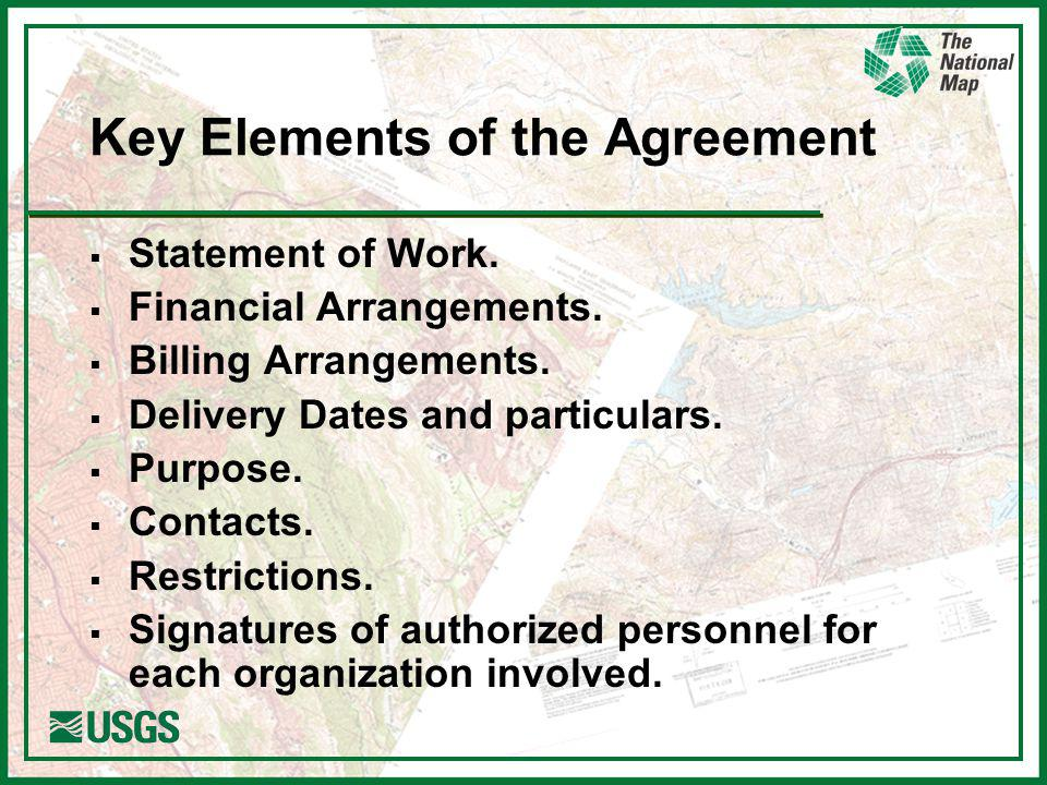 Key Elements of the Agreement Statement of Work. Financial Arrangements.