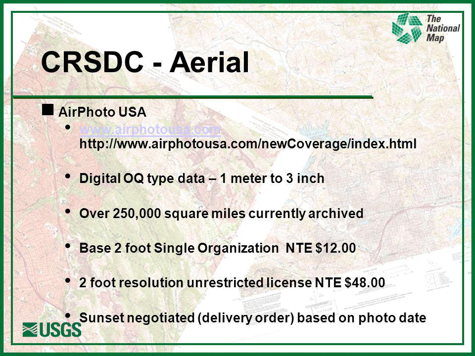 n AirPhoto USA Digital OQ type data – 1 meter to 3 inch Over 250,000 square miles currently archived Base 2 foot Single Organization NTE $ foot resolution unrestricted license NTE $48.00 Sunset negotiated (delivery order) based on photo date