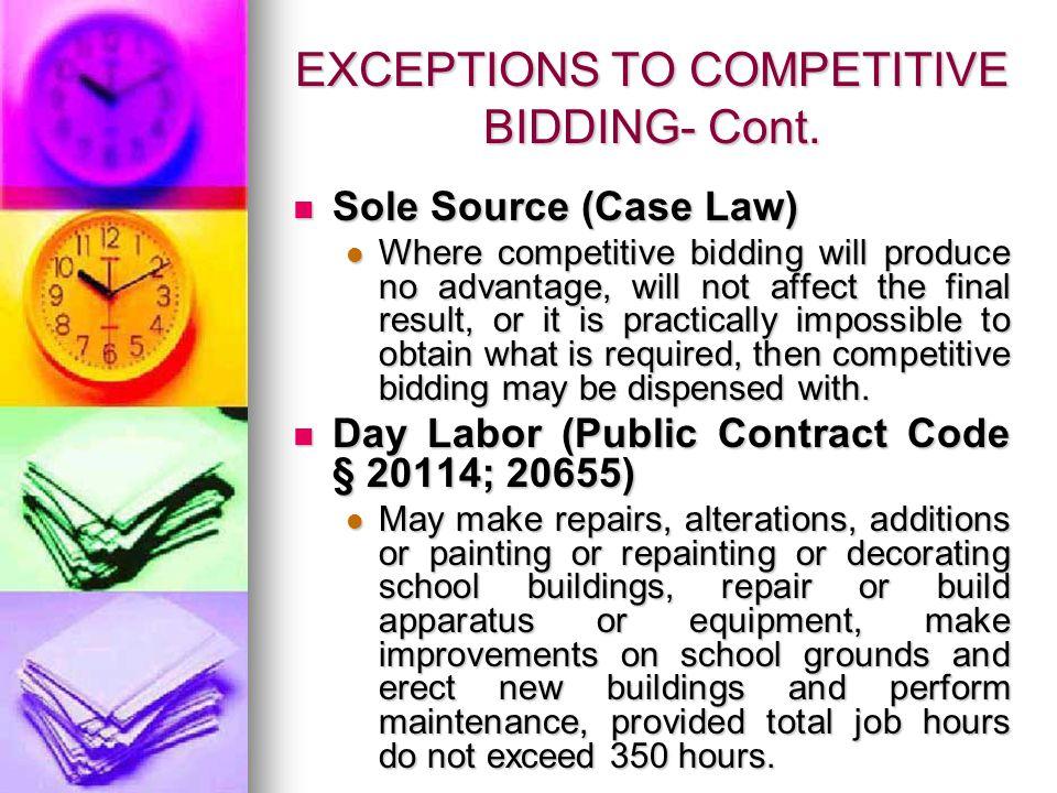 Awarding Bid to Lowest Bidder – Cont.Minor irregularities in a bid may be waived.